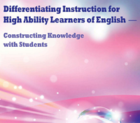 Differentiating Instruction for High Ability Learners of English - Constructing Knowledge with Students